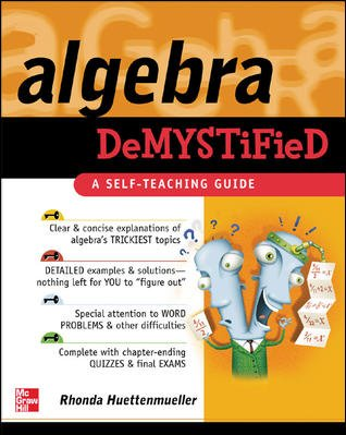 Algebra Demystified : A Self Teaching Guide (Demystified) cover