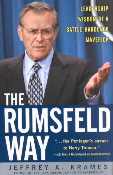 The Rumsfeld Way: The Leadership Wisdom of a Battle-Hardened Maverick cover