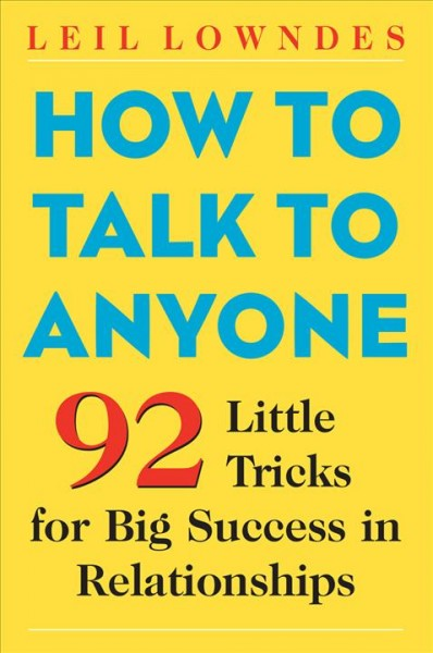 How to Talk to Anyone: 92 Little Tricks for Big Success in Relationships cover