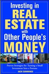 Investing in Real Estate With Other People's Money: Proven Strategies for Turning a Small Investment into a Fortune cover