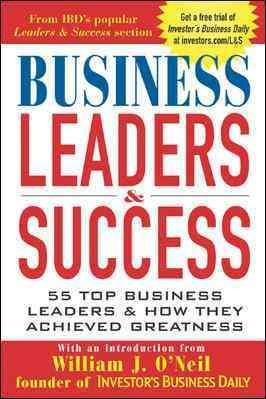 Business Leaders and Success: 55 Top Business Leaders and How They Achieved Greatness cover