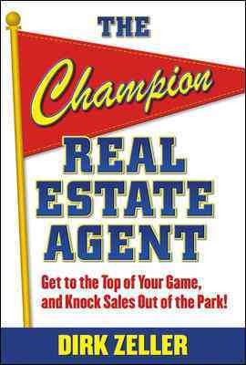 The Champion Real Estate Agent: Get to the Top of Your Game and Knock Sales Out of the Park cover