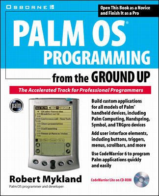Palm OS Programming from the Ground Up: The Accelerated Track for Professional Programmers cover