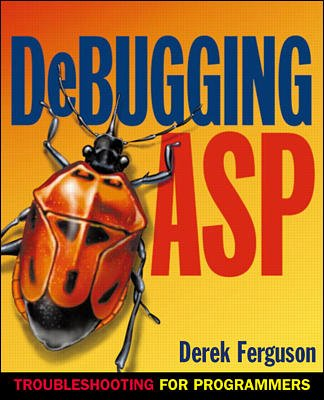 Debugging ASP: Troubleshooting for Programmers cover