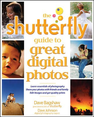 The Shutterfly Guide to Great Digital Photos (CLS.EDUCATION) cover
