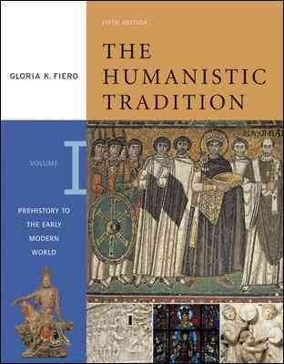 The Humanistic Tradition, Volume 1: Prehistory to the Early Modern World