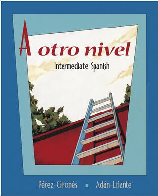A otro nivel: Intermediate Spanish Student Edition with Online Learning Center Bind-In Card cover