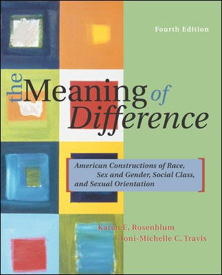 The Meaning of Difference: American Constructions of Race, Sex and Gender, Social Class, and Sexual Orientation cover
