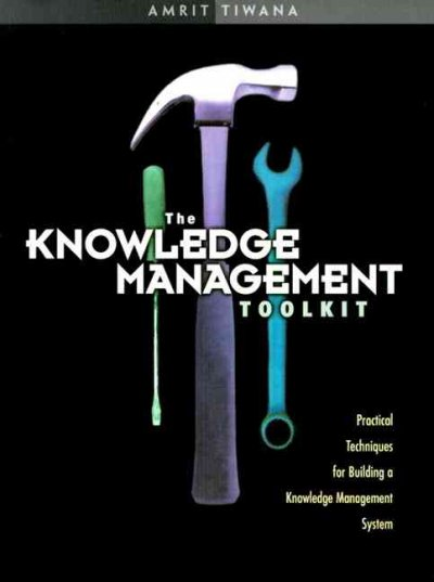 Knowledge Management Toolkit, The: Practical Techniques for Building a Knowledge Management System cover