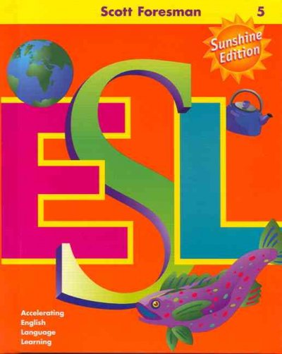 Scott Foresman ESL Student Book, Grade 5: Accelerating English Language Learning (Sunshine Edition) cover