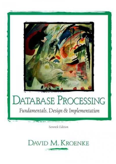Database Processing: Fundamentals, Design and Implementation (7th Edition) cover