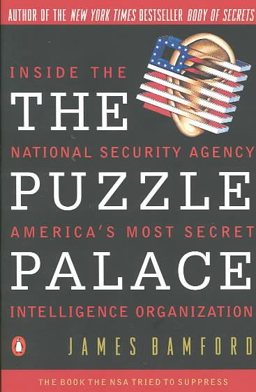 The Puzzle Palace: Inside the National Security Agency, America's Most Secret Intelligence Organization cover