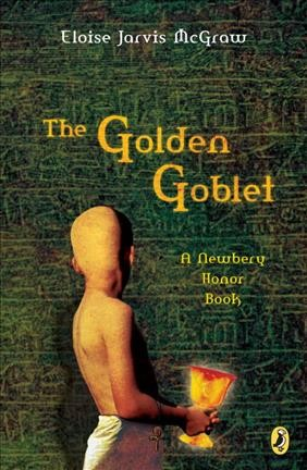 The Golden Goblet (Newbery Library, Puffin) cover
