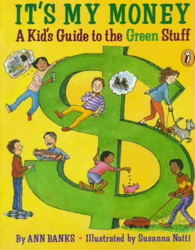 It's My Money: A Kid's Guide to the Green Stuff
