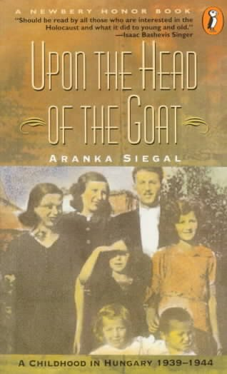 Upon the Head of the Goat: A Childhood in Hungary 1939-1944 cover