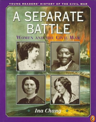 A Separate Battle: Women and the Civil War (Young Readers' History of the Civil War) cover