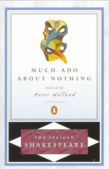 Much Ado about Nothing (The Pelican Shakespeare) cover