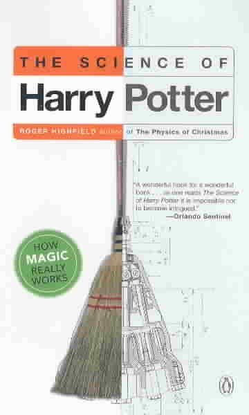The Science of Harry Potter: How Magic Really Works cover