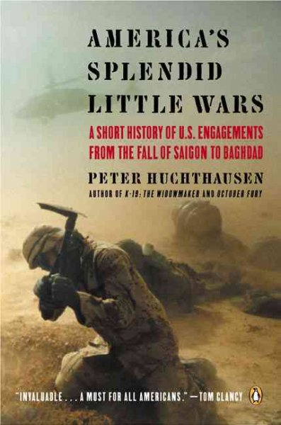 America's Splendid Little Wars: A Short History of U.S. Engagements from the Fall of Saigonto Baghdad cover