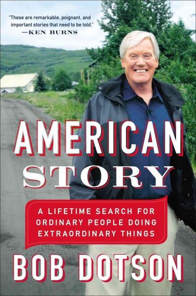 American Story: A Lifetime Search for Ordinary People Doing Extraordinary Things cover