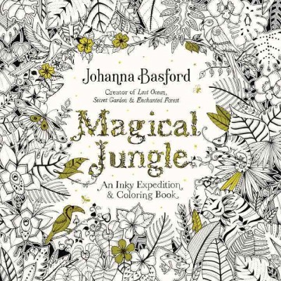 Magical Jungle: An Inky Expedition and Coloring Book for Adults cover
