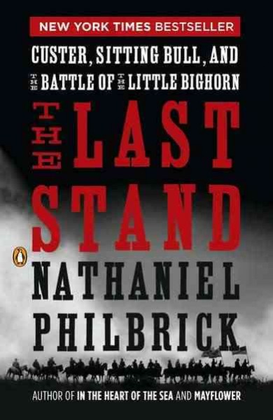 The Last Stand: Custer, Sitting Bull, and the Battle of the Little Bighorn cover