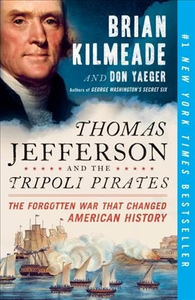 Thomas Jefferson and the Tripoli Pirates: The Forgotten War That Changed American History cover