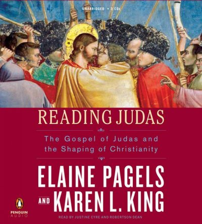 Reading Judas: The Gospel of Judas and the Shaping of Christianity cover