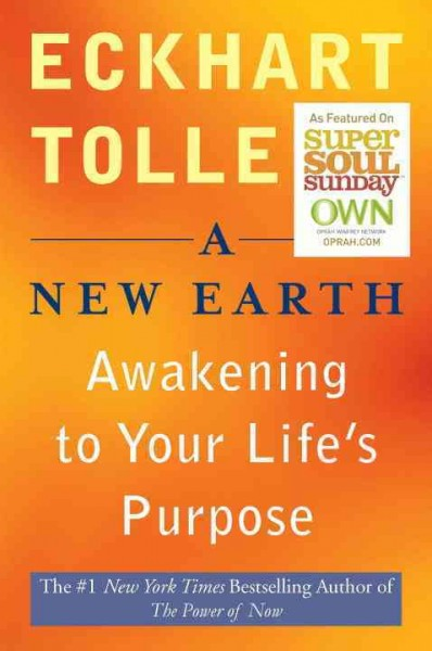 A New Earth: Awakening to Your Life's Purpose (Oprah's Book Club, Selection 61) cover