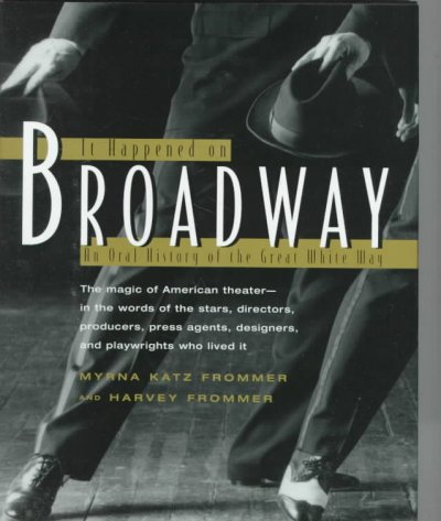 It Happened on Broadway: An Oral History of the Great White Way cover