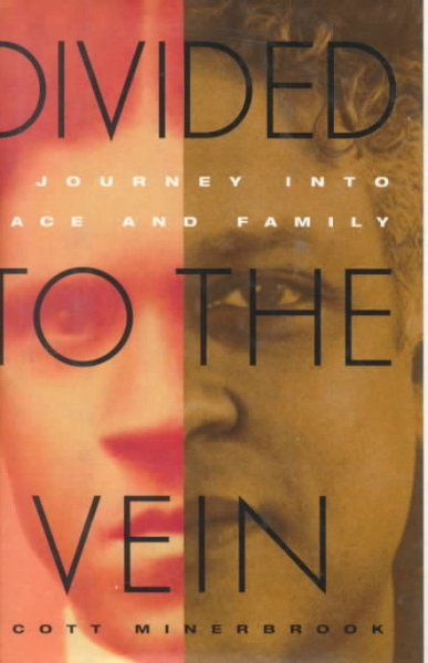 Divided To The Vein: A Journey into Race and Family cover