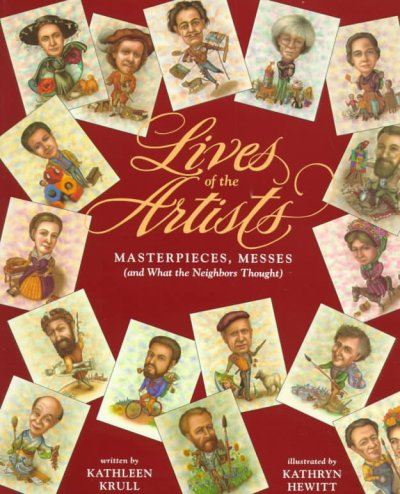 Lives of the Artists: Masterpieces, Messes (and What the Neighbors Thought) cover