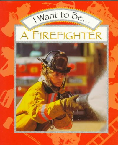 I Want to Be a Firefighter cover