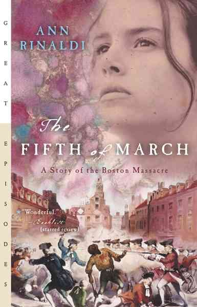 The Fifth of March: A Story of the Boston Massacre (Great Episodes) cover