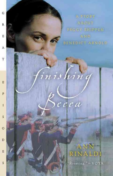 Finishing Becca: A Story about Peggy Shippen and Benedict Arnold (Great Episodes) cover