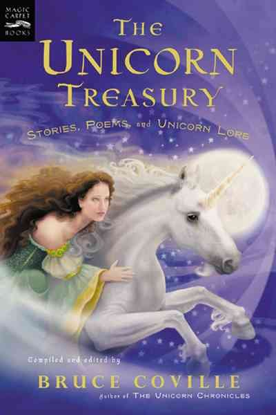 The Unicorn Treasury: Stories, Poems, and Unicorn Lore (Magic Carpet Books) cover