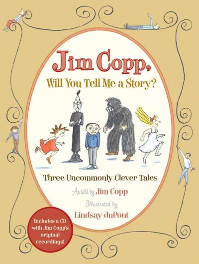 Jim Copp, Will You Tell Me a Story?: Three Uncommonly Clever Tales cover
