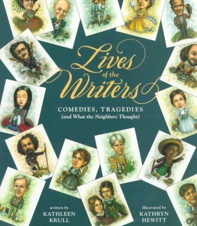 Lives of the Writers: Comedies, Tragedies (and What the Neighbors Thought) cover