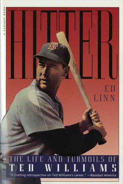 Hitter: The Life and Turmoils of Ted Williams cover