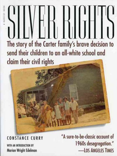 Silver Rights: The story of the Carter family's brave decision to send their children to an all-white school and claim their civil rights cover