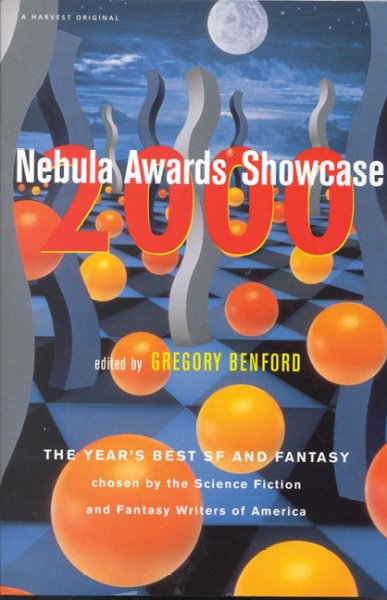 Nebula Awards Showcase 2000 : The Year's Best SF and Fantasy Chosen by the Science-Fiction and Fantasy Writers cover