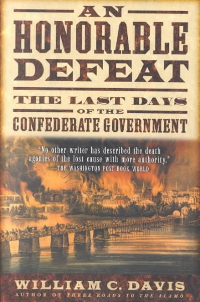 An Honorable Defeat: The Last Days of the Confederate Government cover
