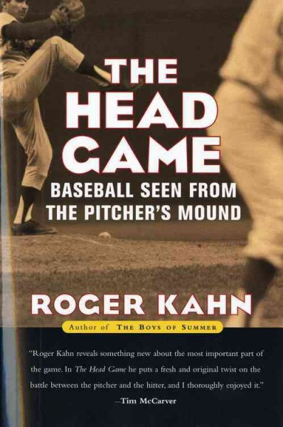 The Head Game: Baseball Seen from the Pitcher's Mound cover
