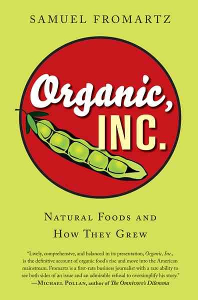 Organic, Inc.: Natural Foods and How They Grew cover
