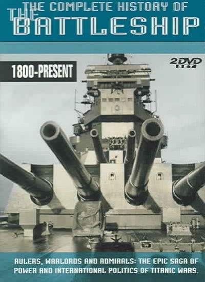 The Complete History of the Battleship: 1800-1916/1800-Present cover