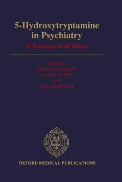 5-Hydroxytryptamine in Psychiatry: A Spectrum of Ideas (Oxford Medical Publications) cover