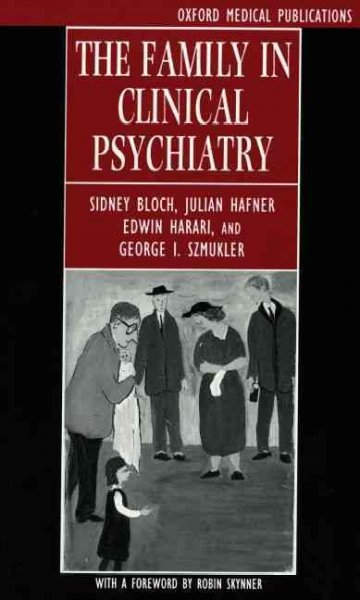 The Family in Clinical Psychiatry (Oxford Medical Publications) cover