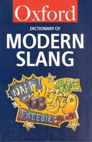 The Oxford Dictionary of Modern Slang (Oxford Quick Reference) cover