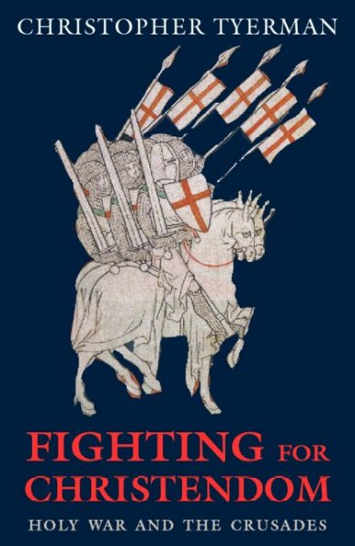 Fighting for Christendom: Holy War and the Crusades cover