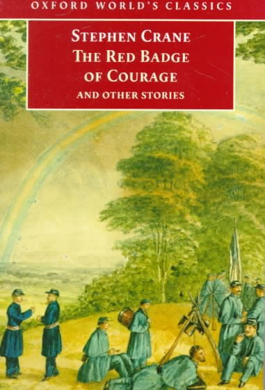 The Red Badge of Courage and Other Stories (Oxford World's Classics) cover